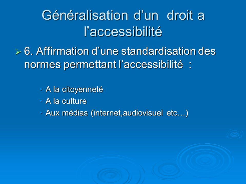 Généralisation d'un droit a l'accessibilité