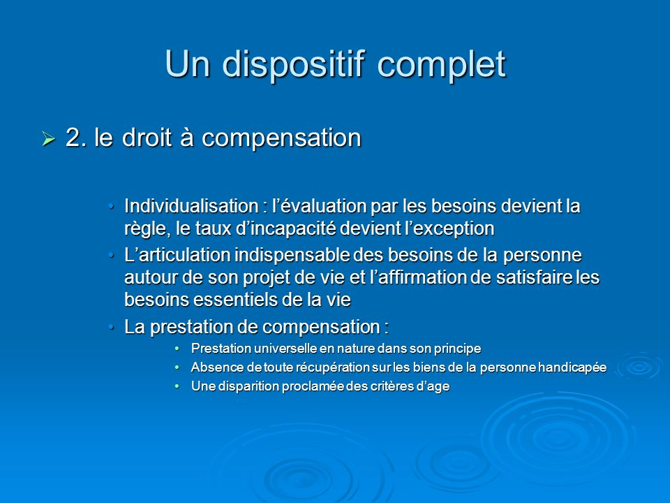 Un dispositif complet 2. le droit à compensation