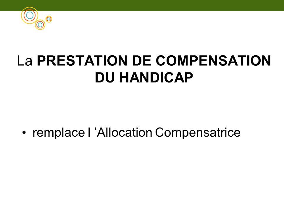 La PRESTATION DE COMPENSATION DU HANDICAP