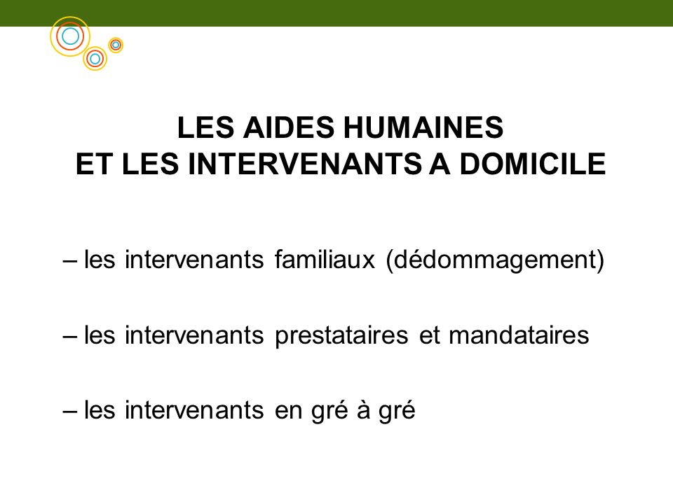 LES AIDES HUMAINES ET LES INTERVENANTS A DOMICILE