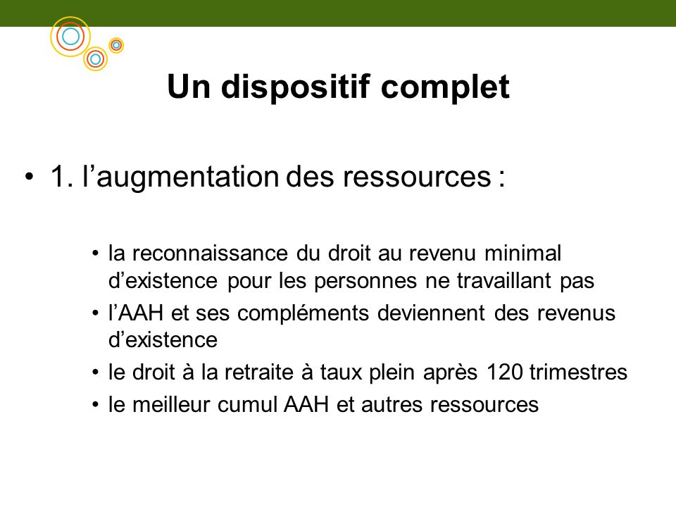 Un dispositif complet 1. l'augmentation des ressources :
