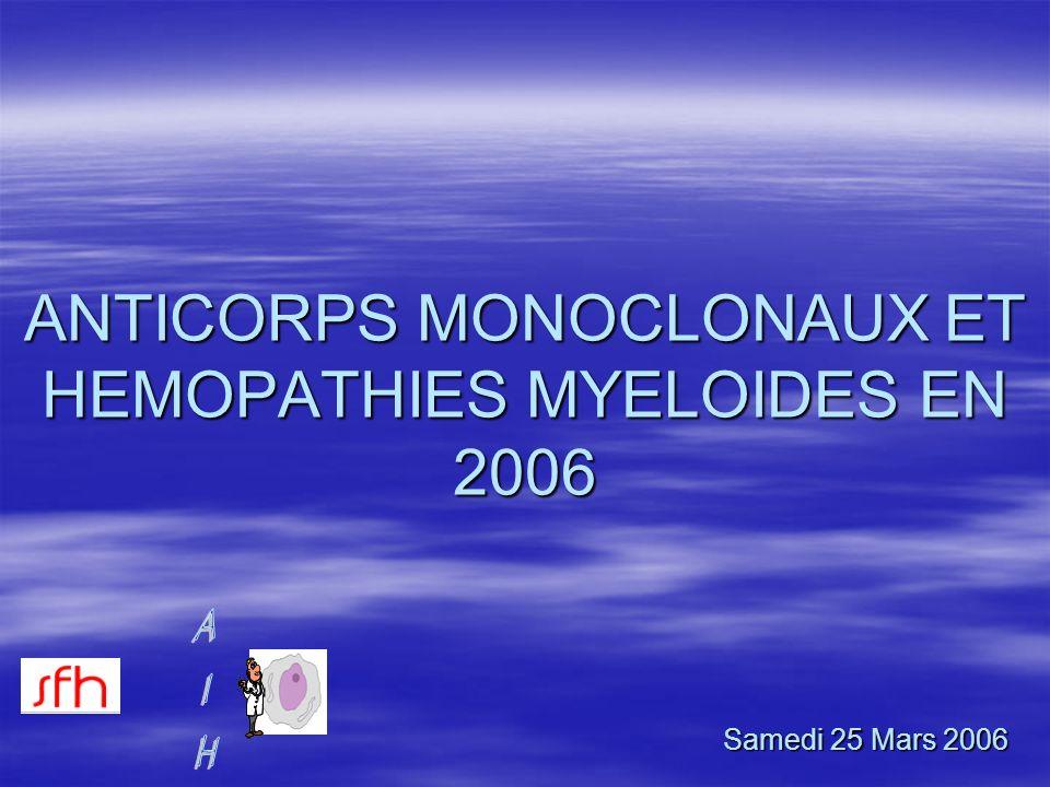 ANTICORPS MONOCLONAUX ET HEMOPATHIES MYELOIDES EN 2006