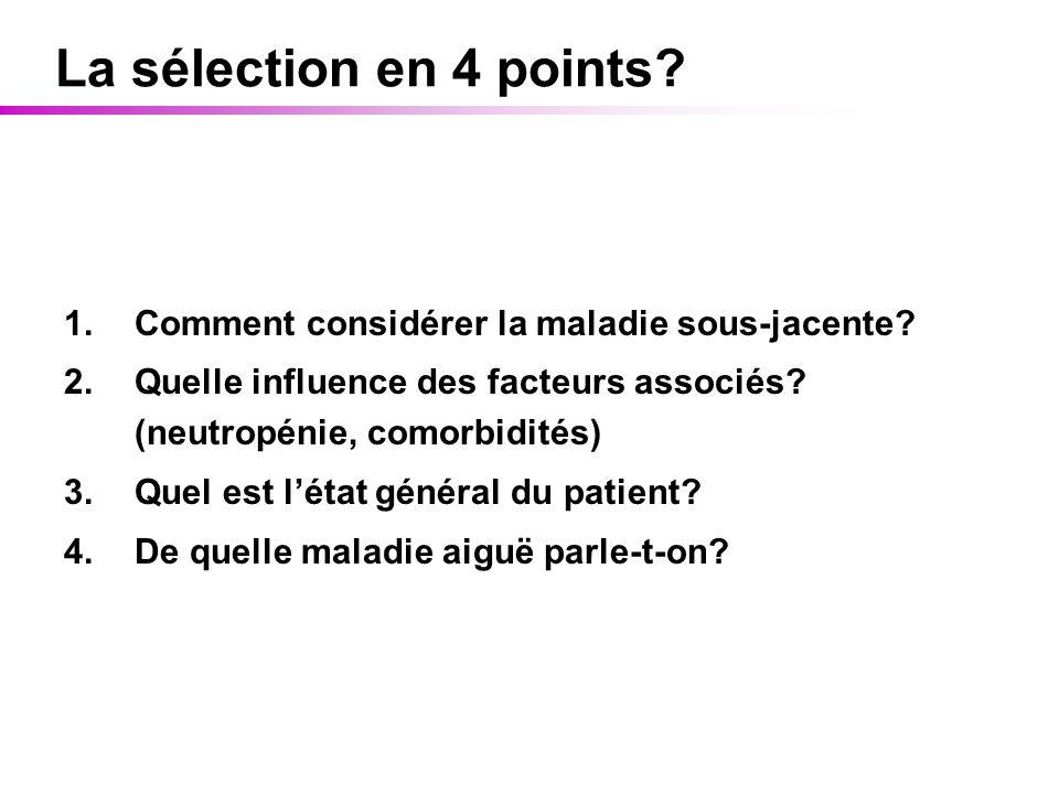 La sélection en 4 points Comment considérer la maladie sous-jacente