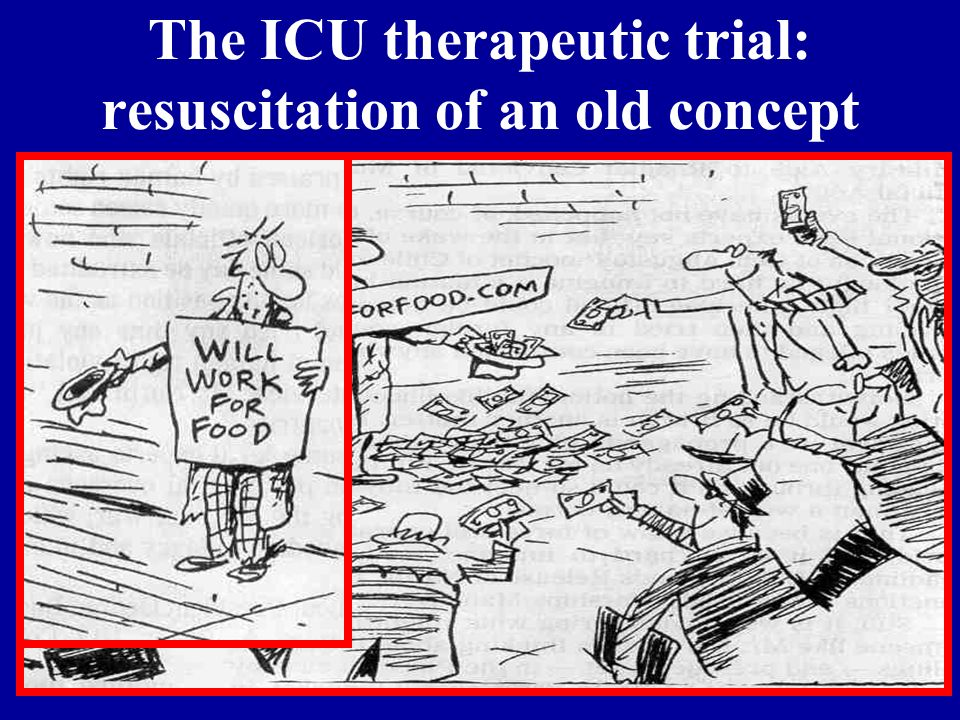The ICU therapeutic trial: resuscitation of an old concept