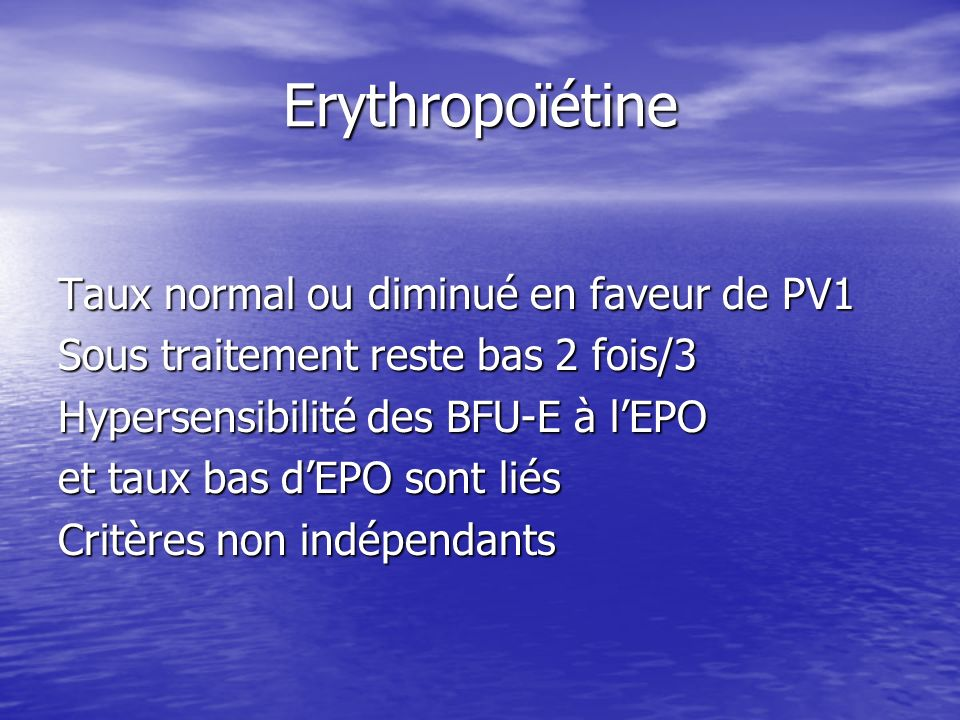 Erythropoïétine Taux normal ou diminué en faveur de PV1