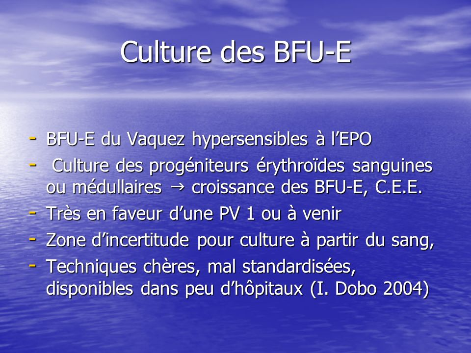 Culture des BFU-E BFU-E du Vaquez hypersensibles à l'EPO