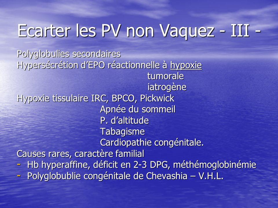 Ecarter les PV non Vaquez - III -