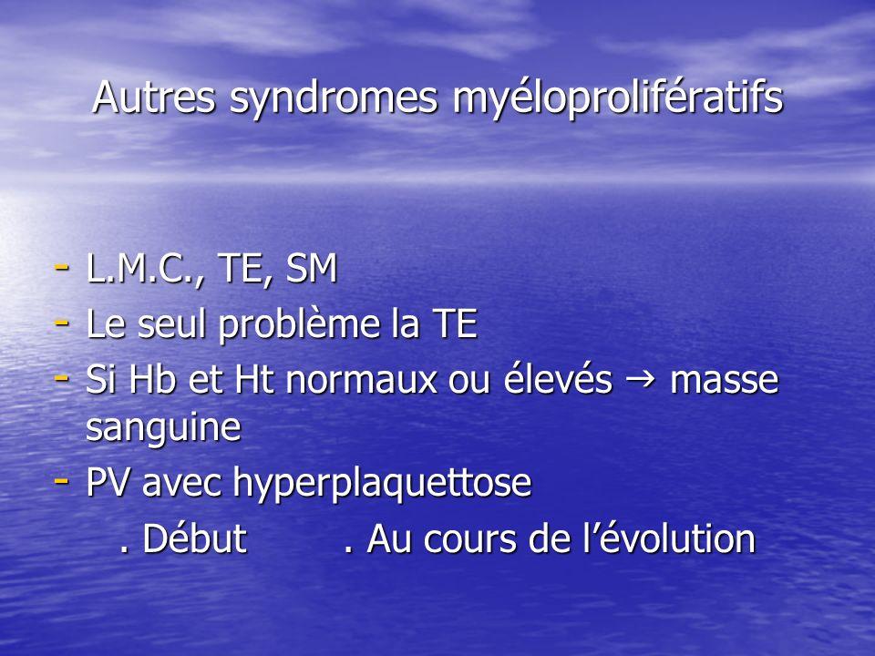 Autres syndromes myéloprolifératifs