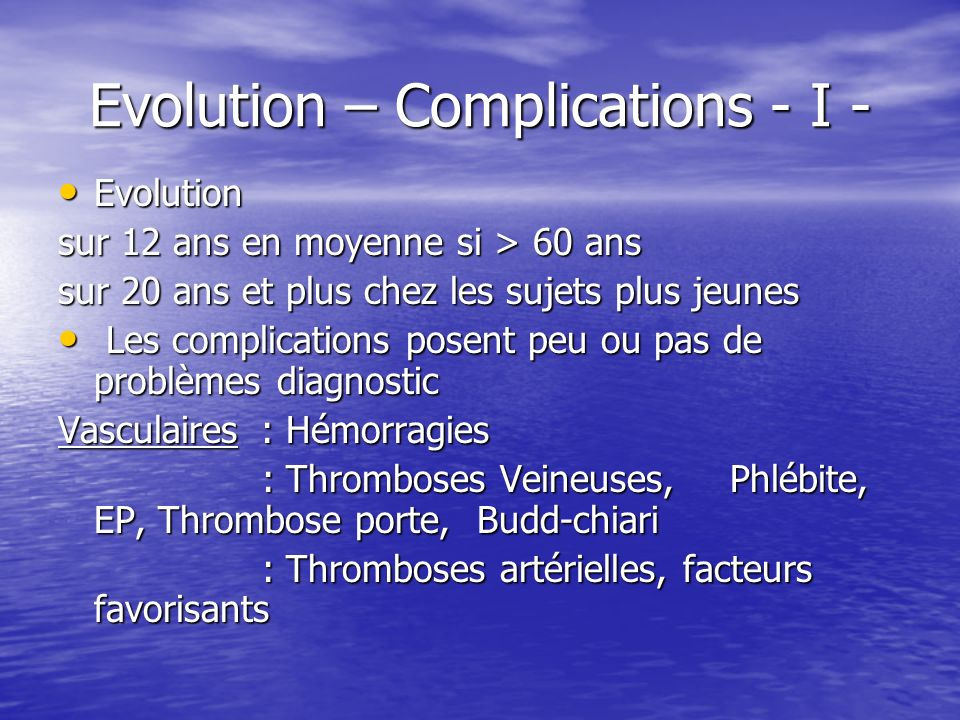 Evolution – Complications - I -