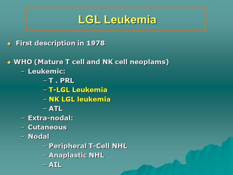 LGL Leukemia First description in 1978