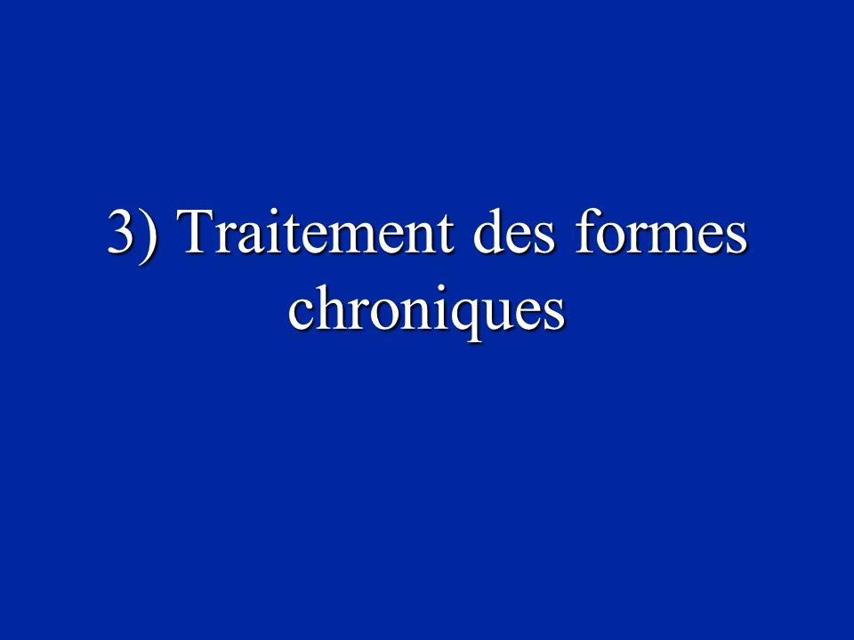 3) Traitement des formes chroniques