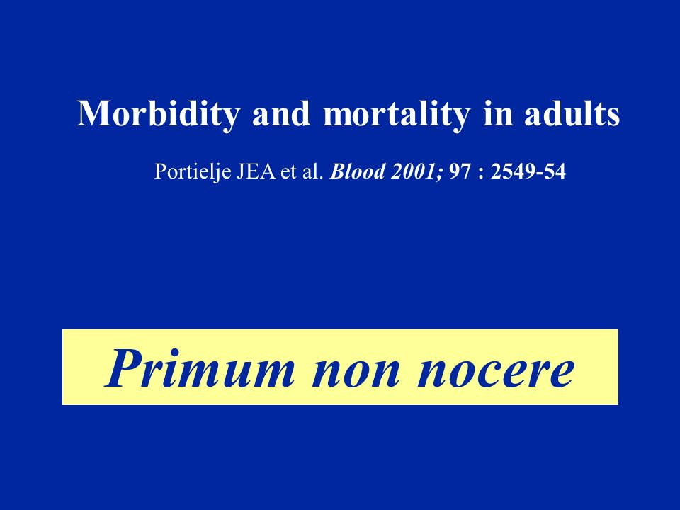 Morbidity and mortality in adults