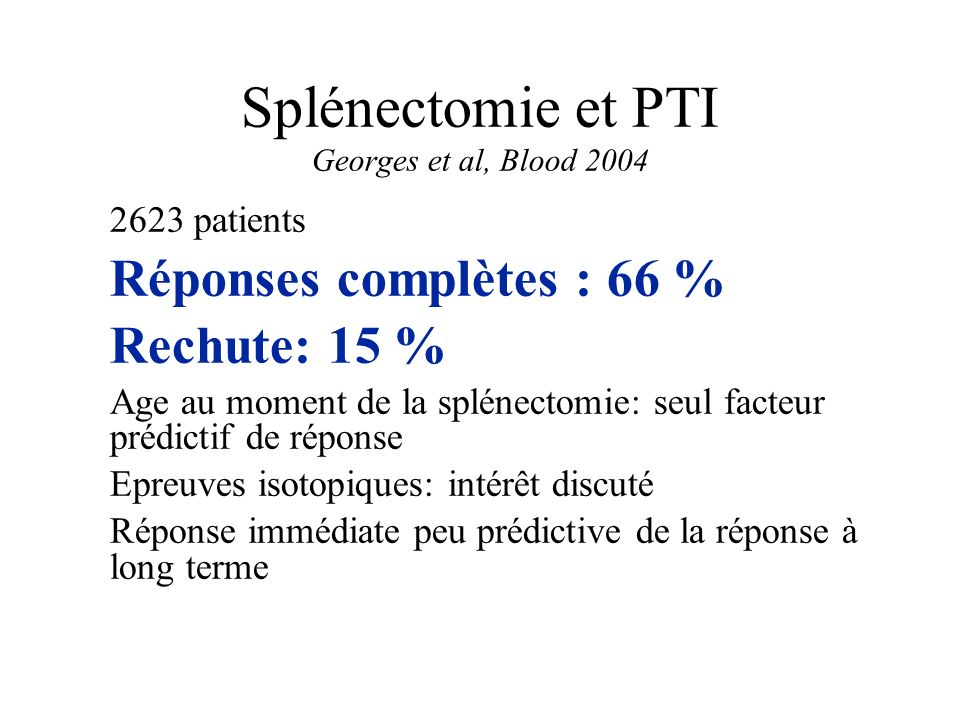 Splénectomie et PTI Georges et al, Blood 2004
