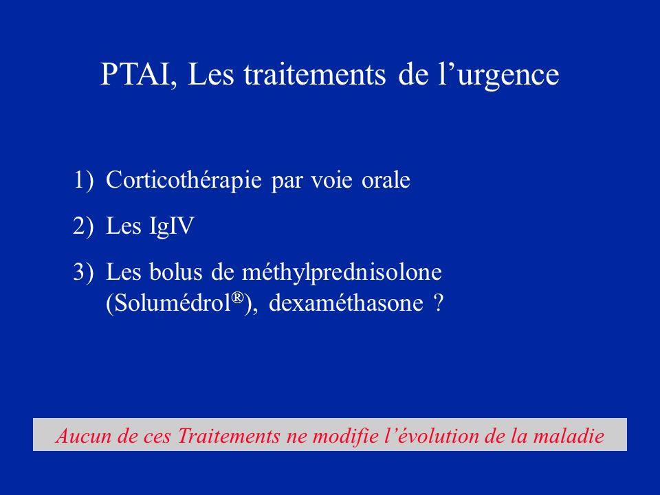 PTAI, Les traitements de l'urgence