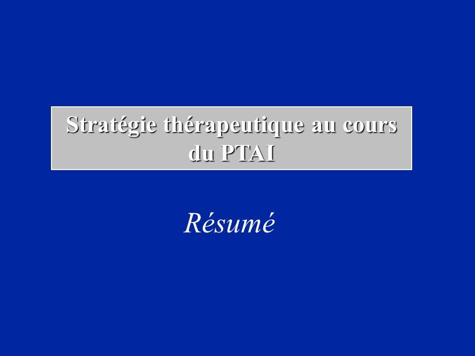 Stratégie thérapeutique au cours du PTAI