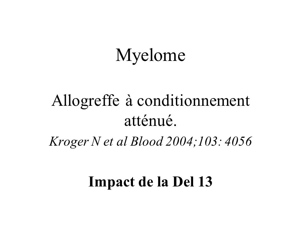 Allogreffe à conditionnement atténué.