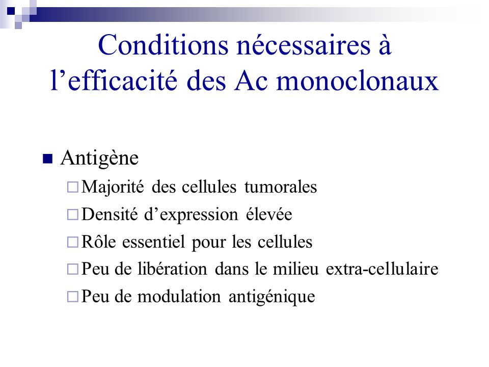 Conditions nécessaires à l'efficacité des Ac monoclonaux