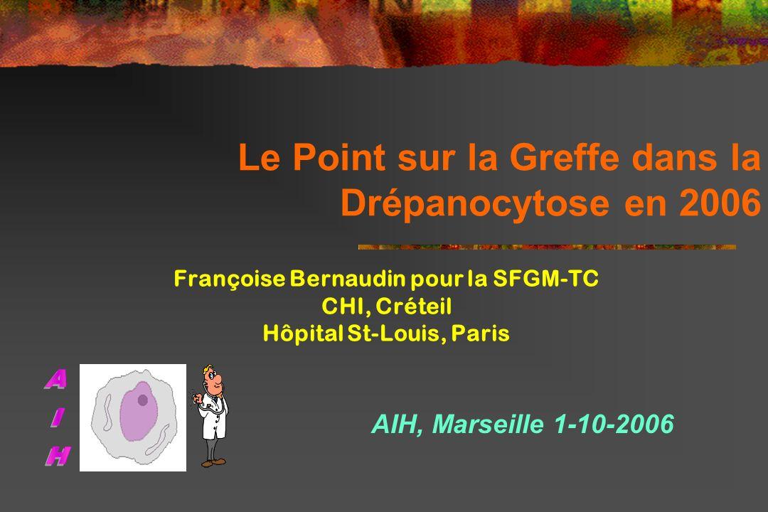 Le Point sur la Greffe dans la Drépanocytose en 2006