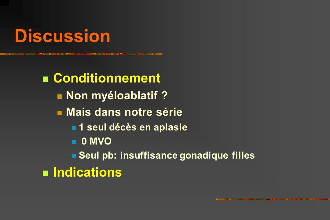 Discussion Conditionnement Indications Non myéloablatif