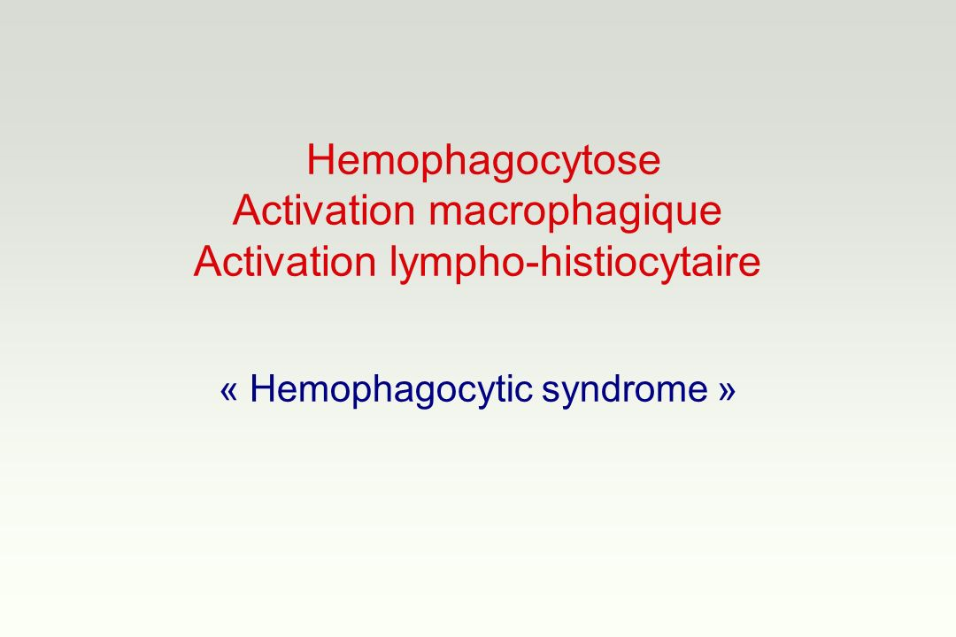 « Hemophagocytic syndrome »