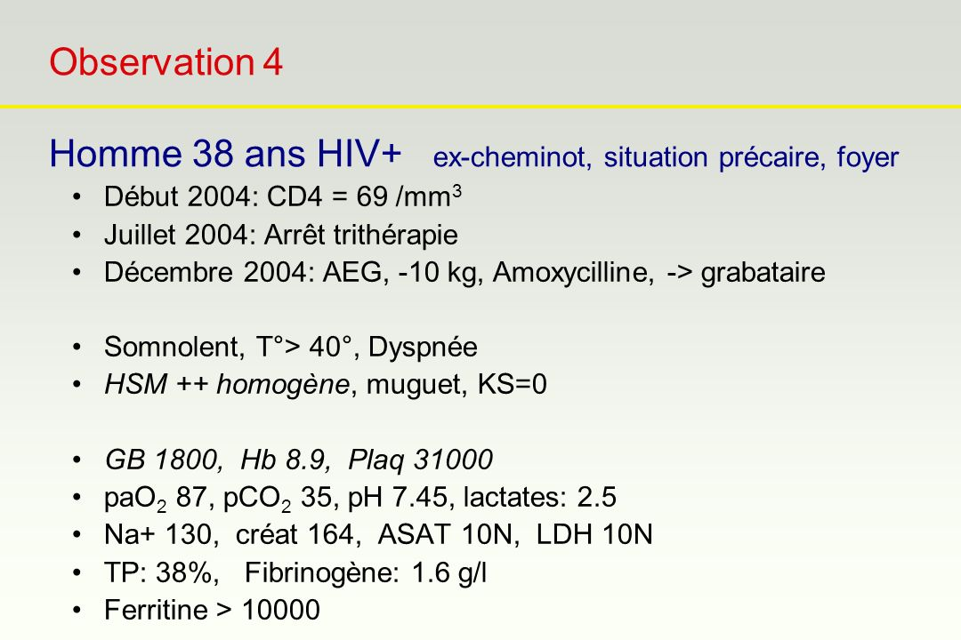 Observation 4 Homme 38 ans HIV+ ex-cheminot, situation précaire, foyer