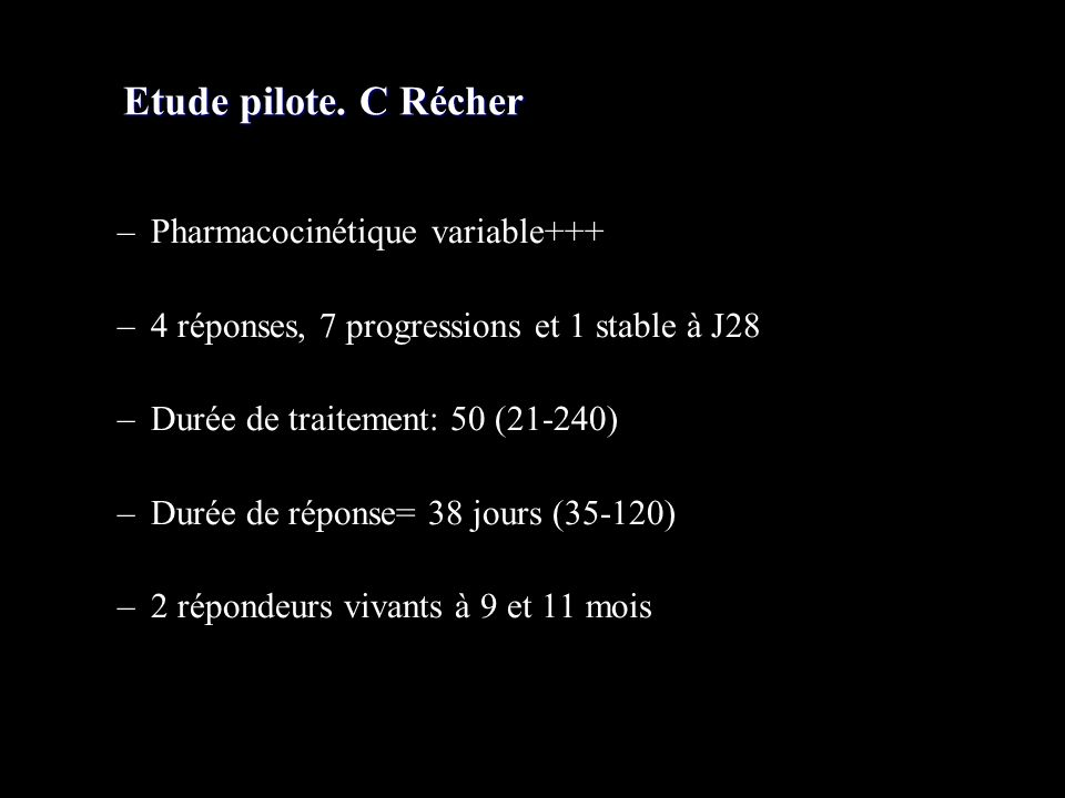Etude pilote. C Récher Pharmacocinétique variable+++