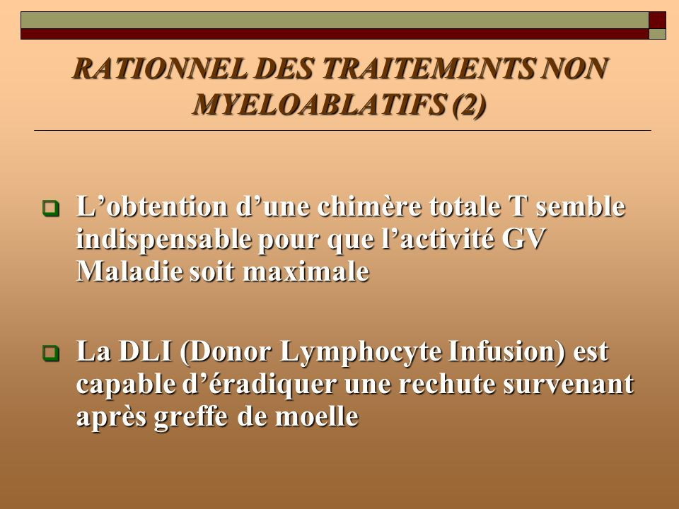RATIONNEL DES TRAITEMENTS NON MYELOABLATIFS (2)