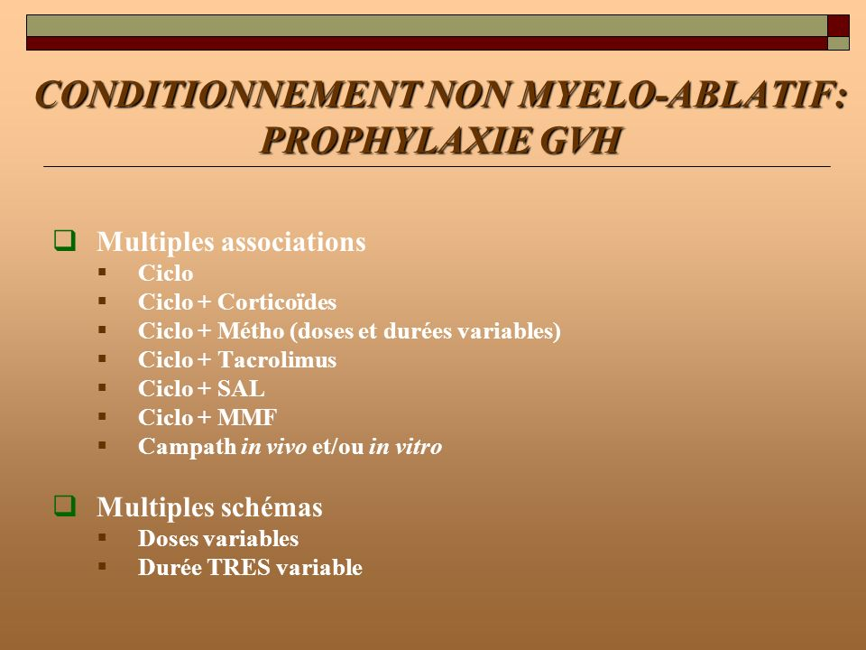 CONDITIONNEMENT NON MYELO-ABLATIF: PROPHYLAXIE GVH