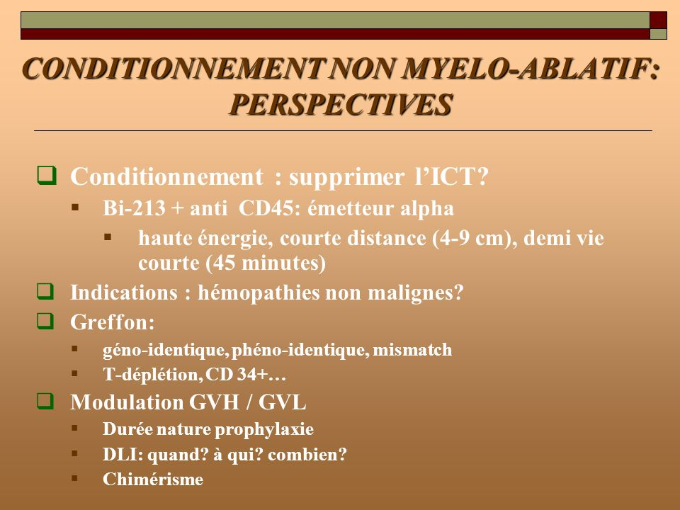 CONDITIONNEMENT NON MYELO-ABLATIF: PERSPECTIVES