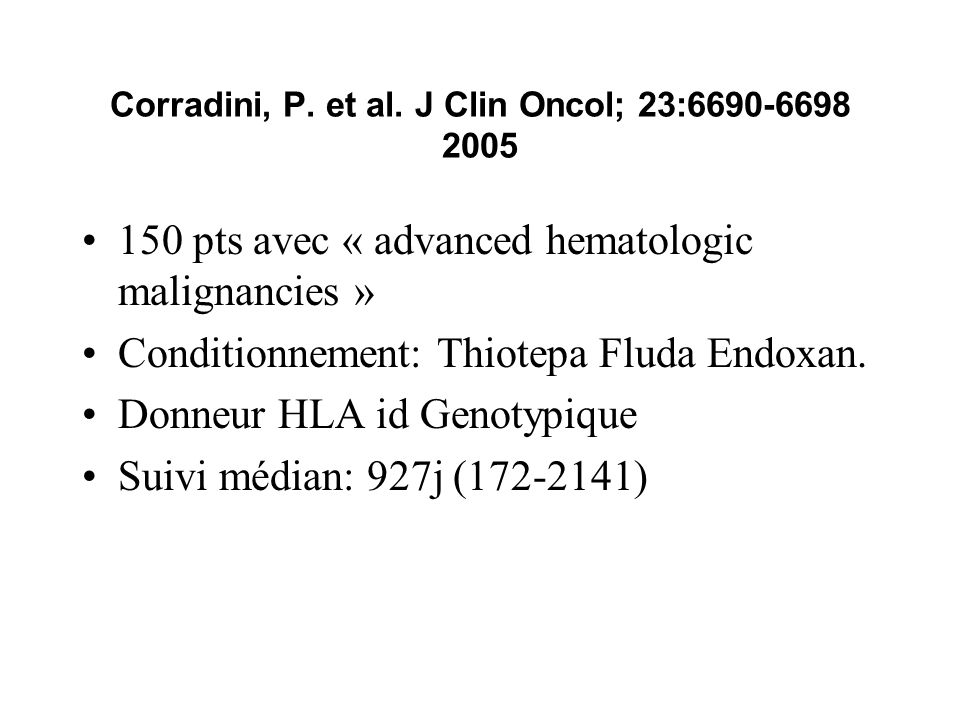 Corradini, P. et al. J Clin Oncol; 23:6690-6698 2005