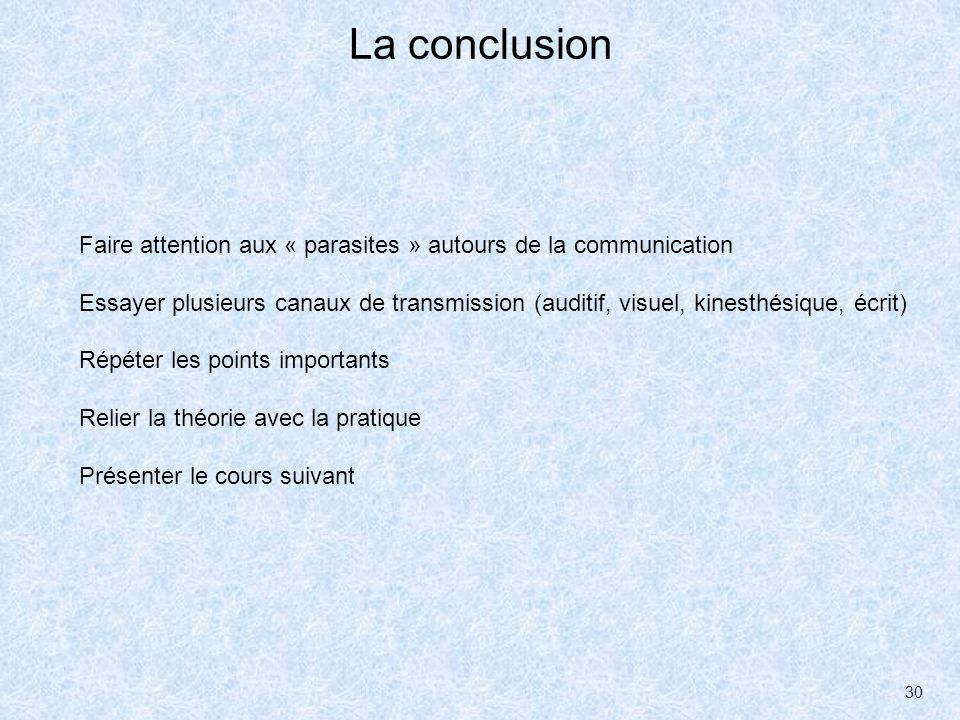 La conclusion Faire attention aux « parasites » autours de la communication.