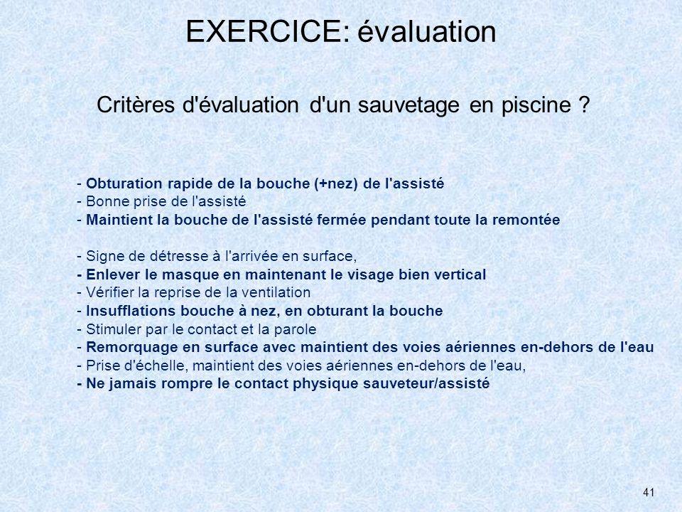 EXERCICE: évaluation Critères d évaluation d un sauvetage en piscine
