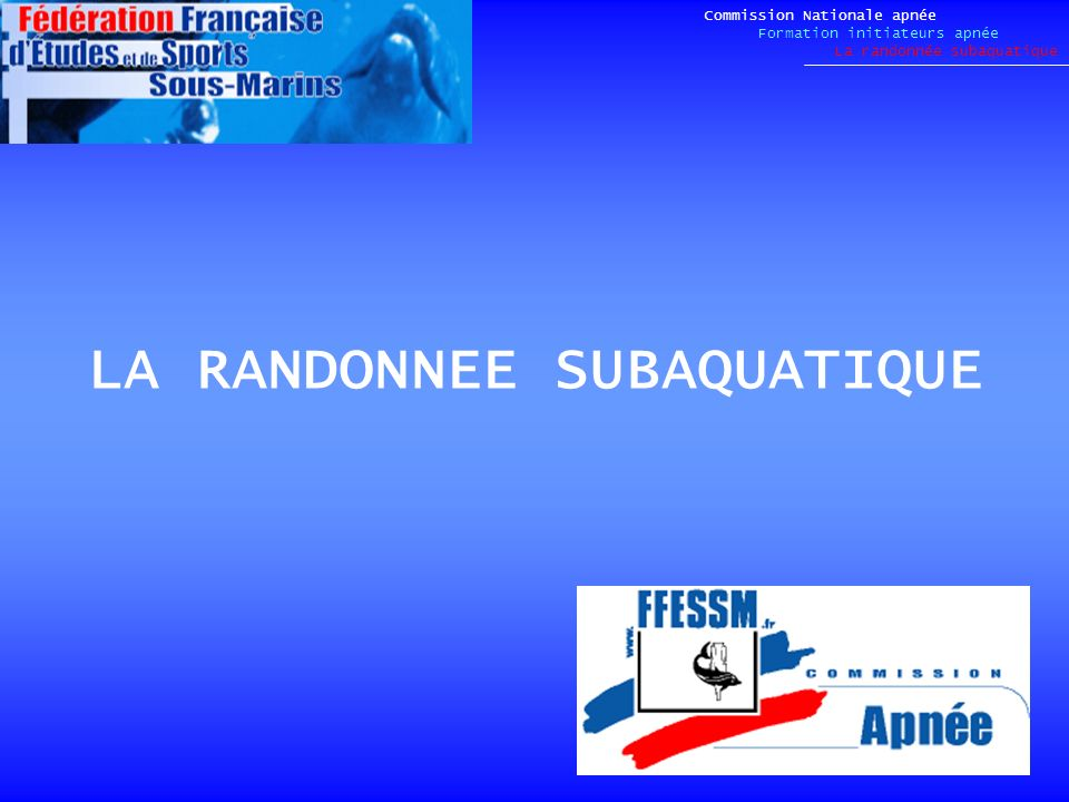 LA RANDONNEE SUBAQUATIQUE