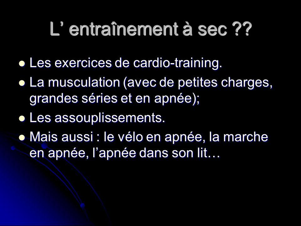 L' entraînement à sec Les exercices de cardio-training.