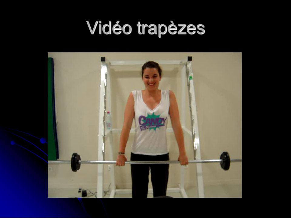 Vidéo trapèzes