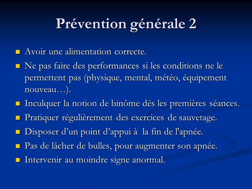 Prévention générale 2 Avoir une alimentation correcte.