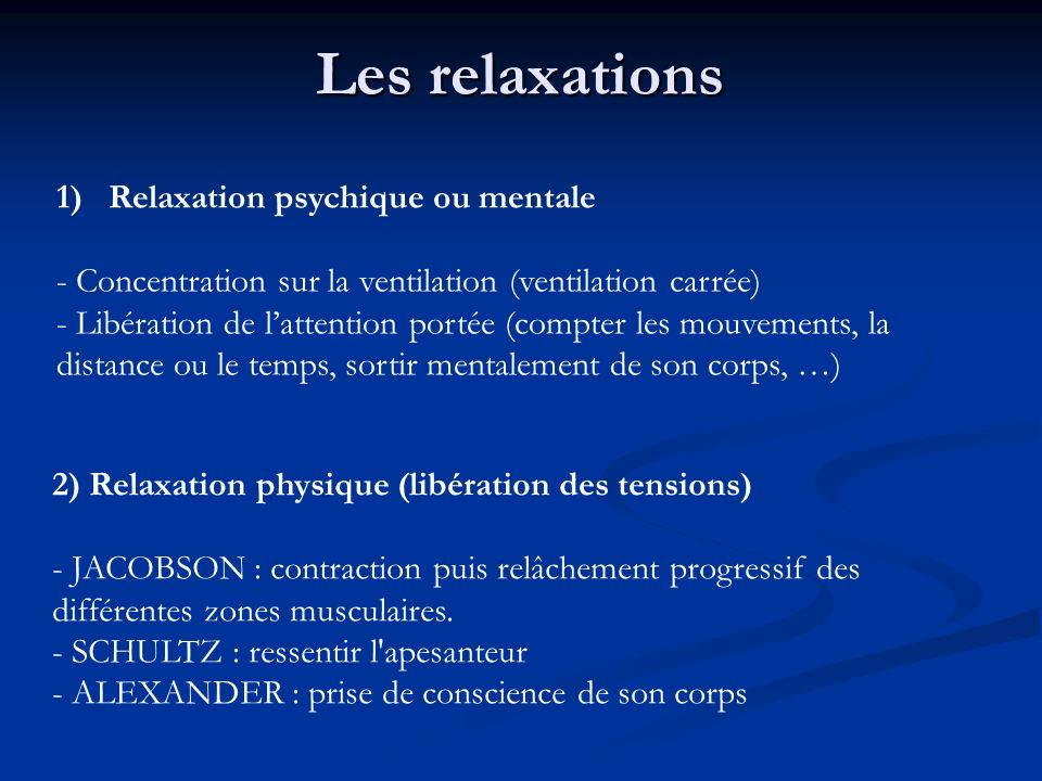 Les relaxations Relaxation psychique ou mentale