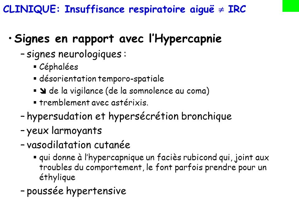 CLINIQUE: Insuffisance respiratoire aiguë  IRC