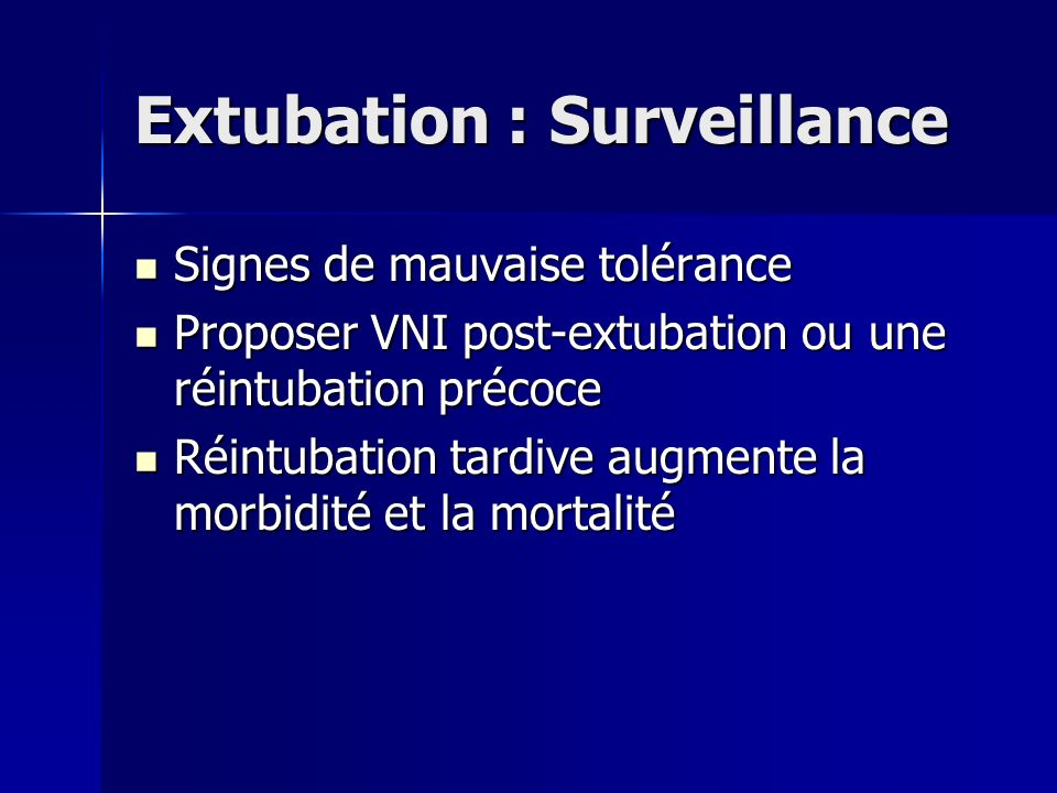 Extubation : Surveillance