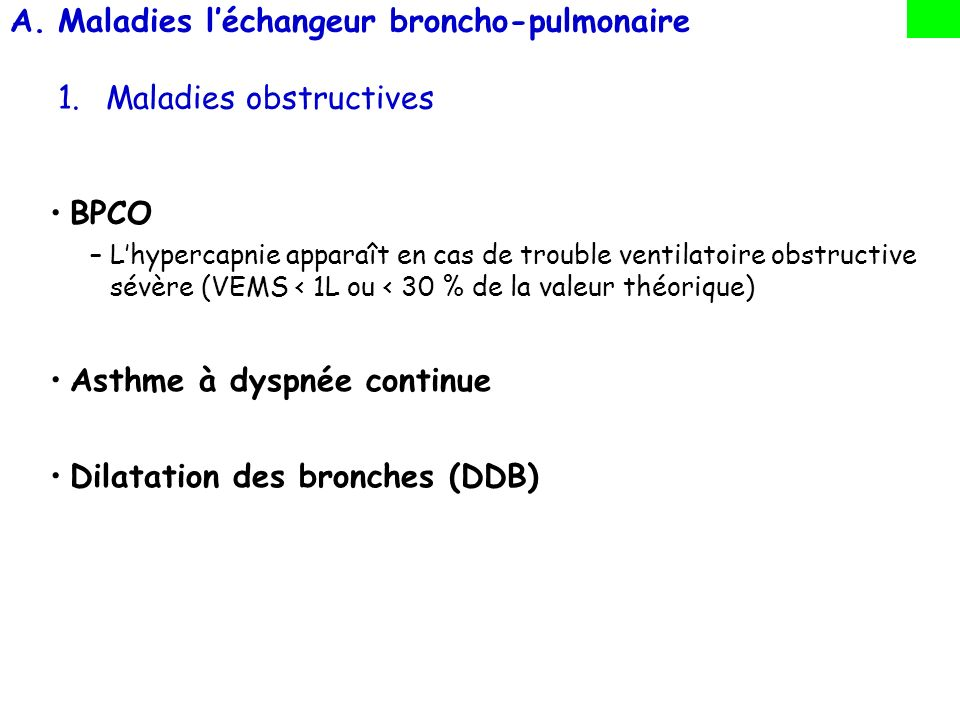 Maladies l'échangeur broncho-pulmonaire 1. Maladies obstructives