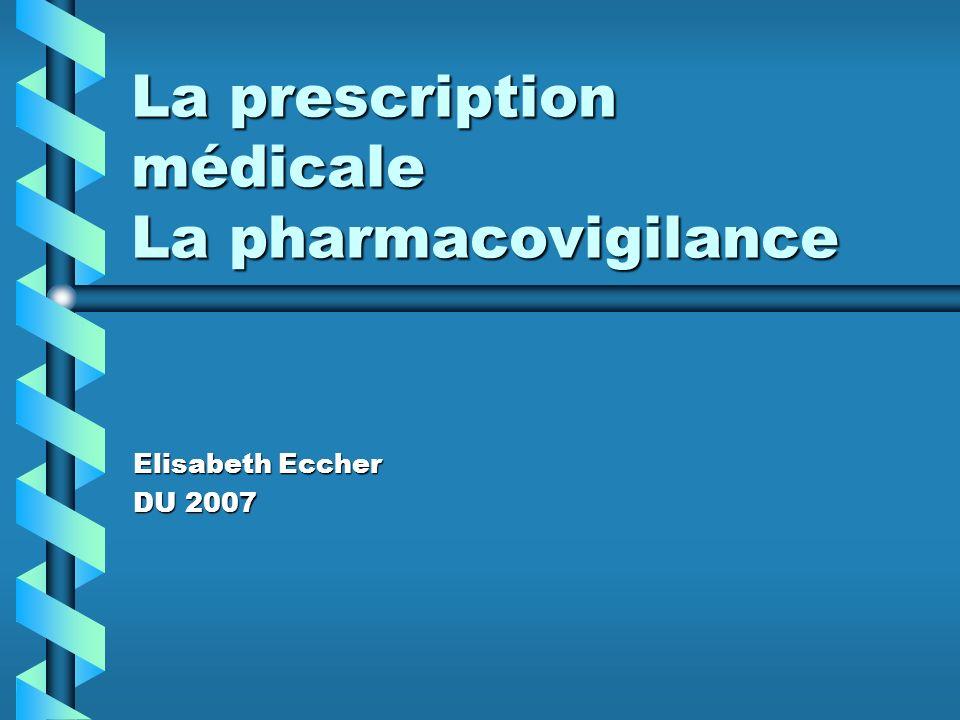 La prescription médicale La pharmacovigilance