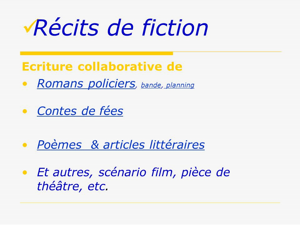 Récits de fiction Ecriture collaborative de