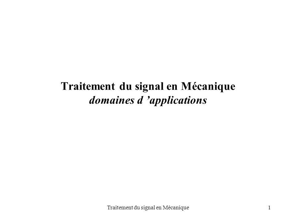 Traitement du signal en Mécanique domaines d 'applications