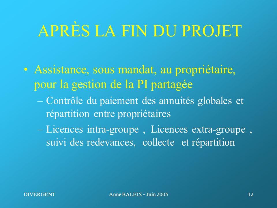 APRÈS LA FIN DU PROJET Assistance, sous mandat, au propriétaire, pour la gestion de la PI partagée.