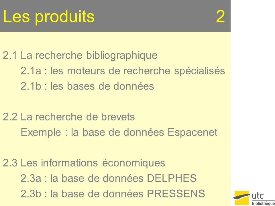 Les produits 2 2.1 La recherche bibliographique