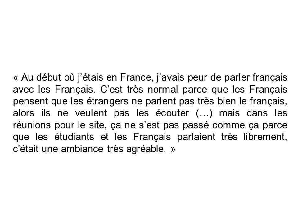 « Au début où j'étais en France, j'avais peur de parler français avec les Français.