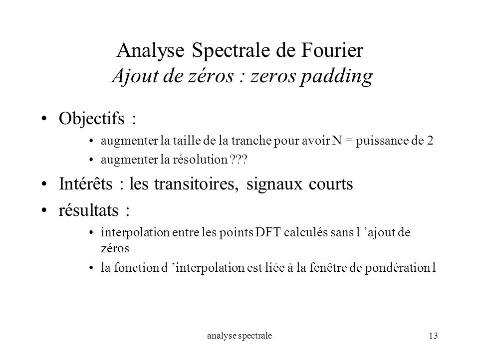 Analyse Spectrale de Fourier Ajout de zéros : zeros padding