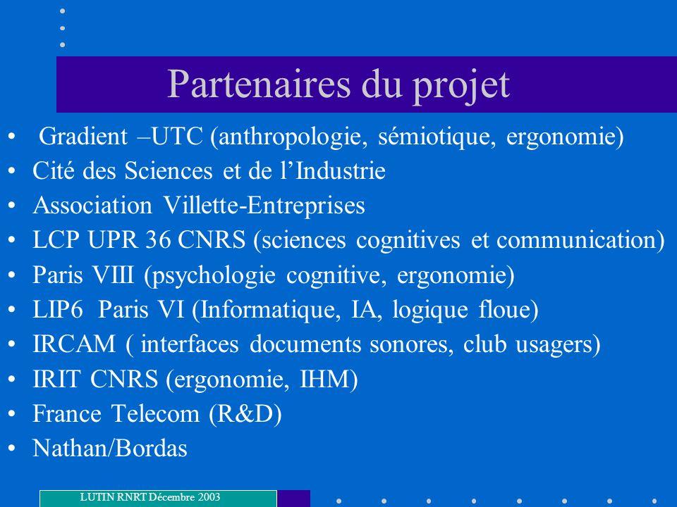 Partenaires du projet Gradient –UTC (anthropologie, sémiotique, ergonomie) Cité des Sciences et de l'Industrie.