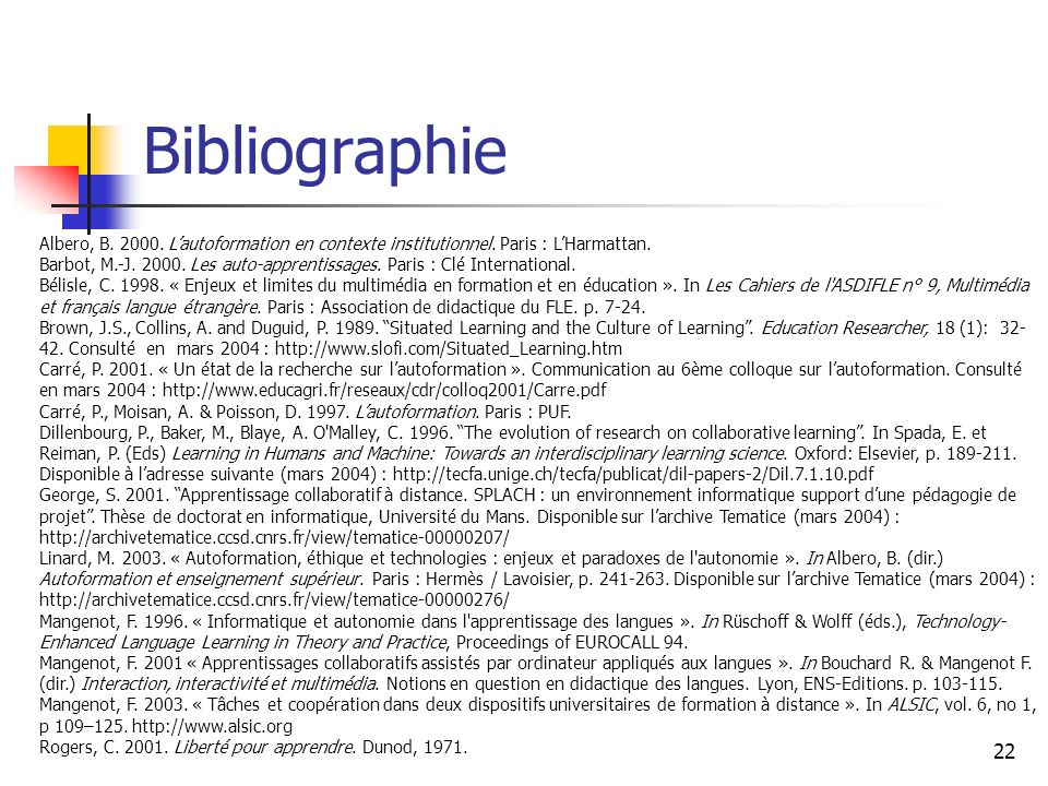 Bibliographie Albero, B. 2000. L'autoformation en contexte institutionnel. Paris : L'Harmattan.