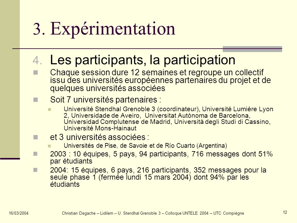 3. Expérimentation Les participants, la participation
